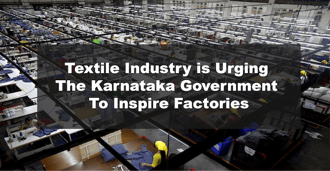 Textile Industry is Urging The Karnataka Government To Inspire Factories
