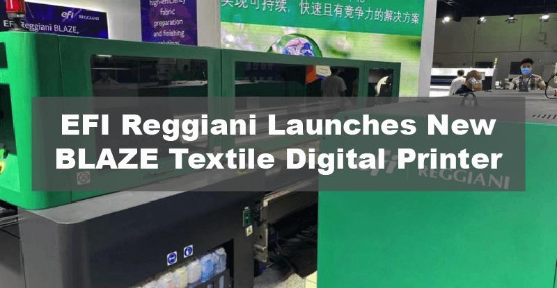 EFI Reggiani Launches New BLAZE Textile Digital Printer