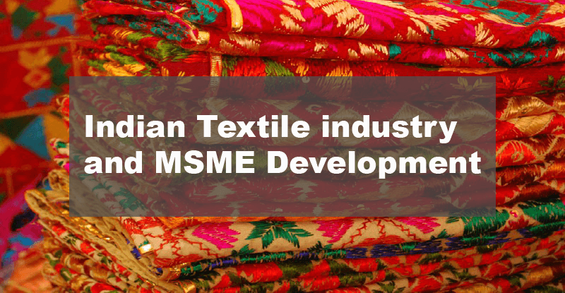 Indian Textile industry and MSME Development